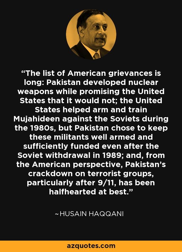 Husain Haqqani quote: The list of American grievances is long