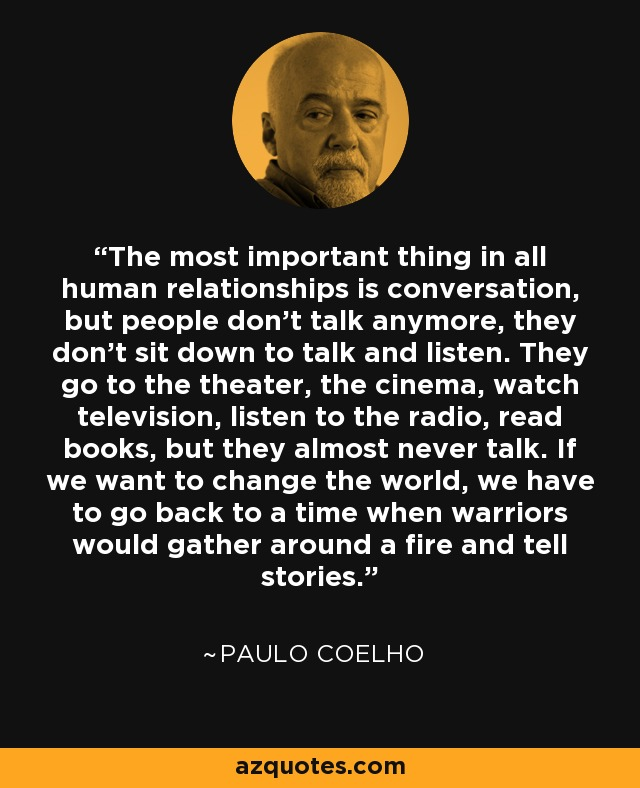 Paulo Coelho Quote: The Most Important Thing In All Human