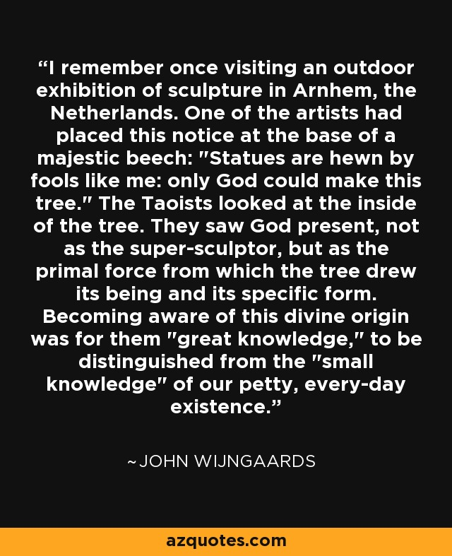I remember once visiting an outdoor exhibition of sculpture in Arnhem, the Netherlands. One of the artists had placed this notice at the base of a majestic beech: