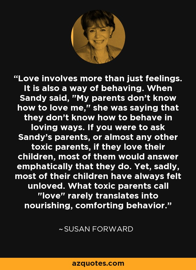Love involves more than just feelings. It is also a way of behaving. When Sandy said,