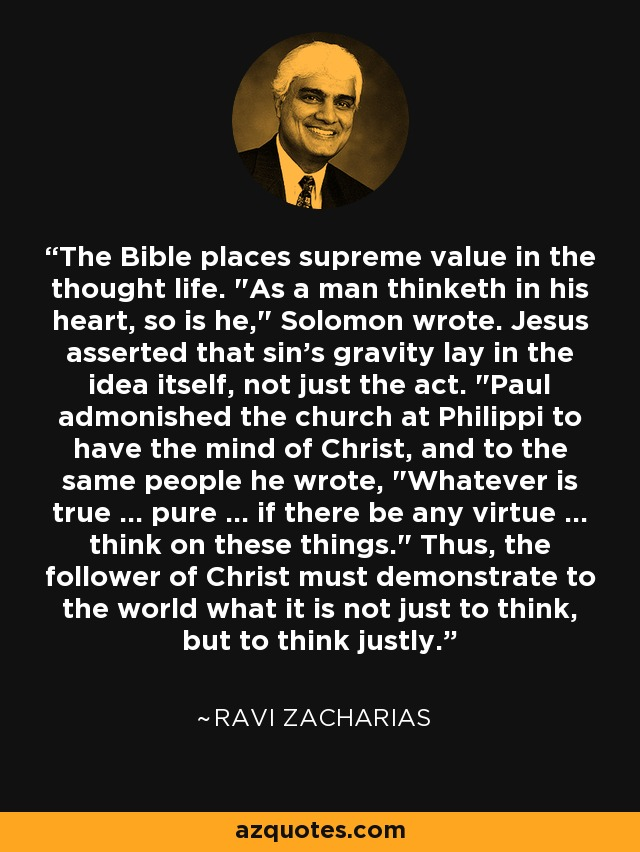 The Bible places supreme value in the thought life.
