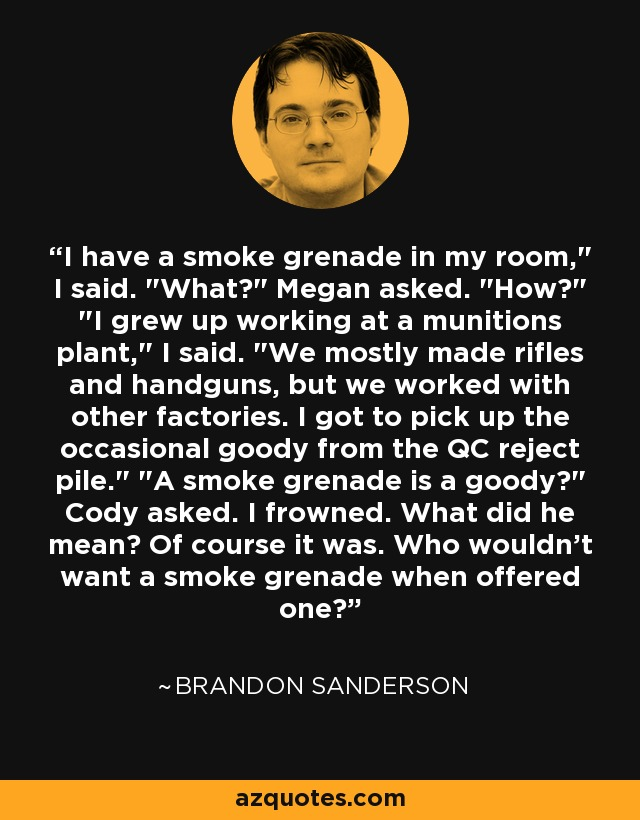 I have a smoke grenade in my room,