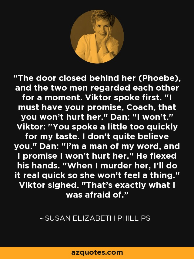 The door closed behind her (Phoebe), and the two men regarded each other for a moment. Viktor spoke first.