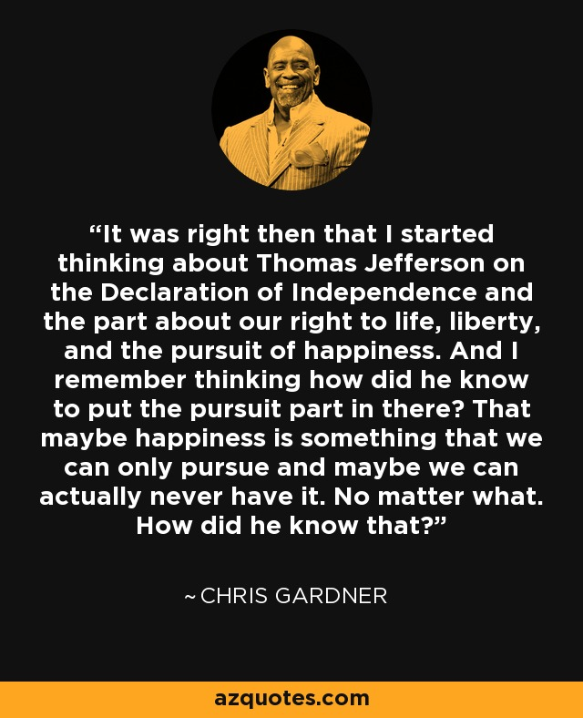Quotes About The Pursuit Of Happiness: Chris Gardner Quote: It Was Right Then That I Started