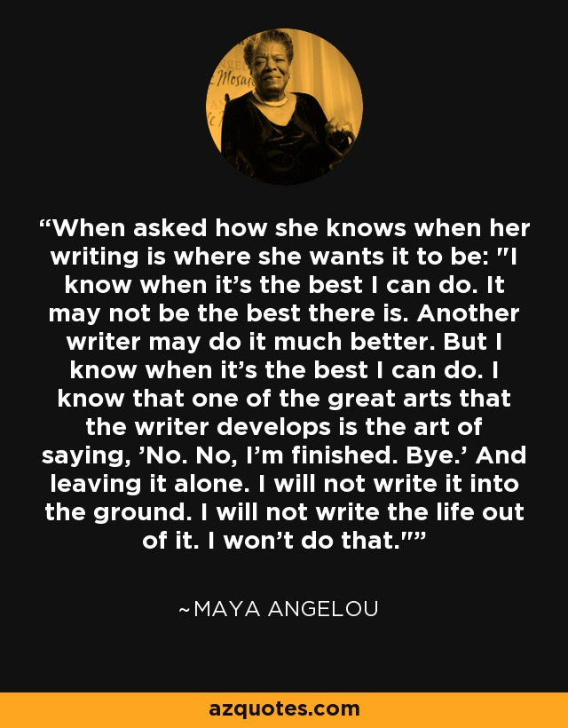 When asked how she knows when her writing is where she wants it to be: