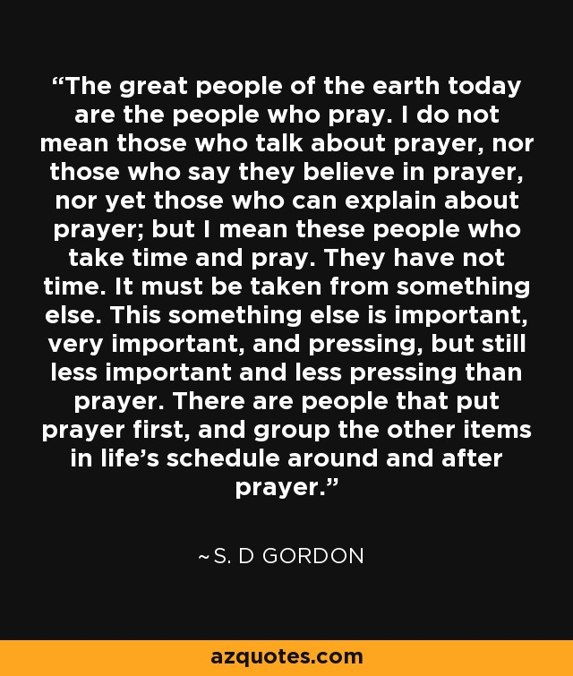 S D Gordon Quote The Great People Of The Earth Today Are The People