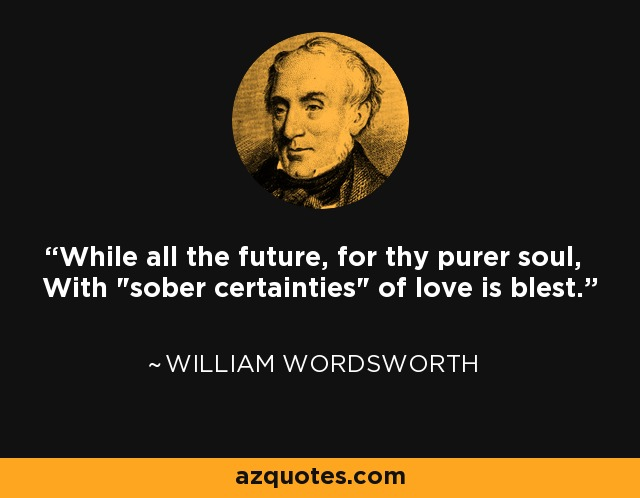 While all the future, for thy purer soul, With
