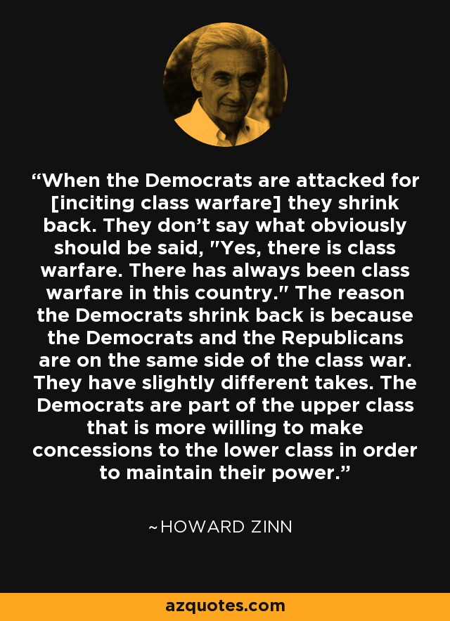 When the Democrats are attacked for [inciting class warfare] they shrink back. They don't say what obviously should be said,