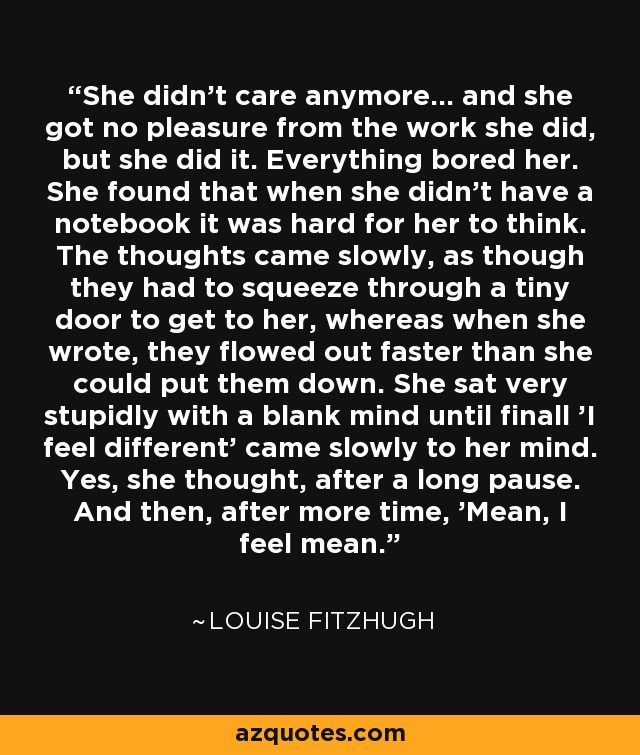 Louise Fitzhugh Quote She Didnt Care Anymore And She Got No