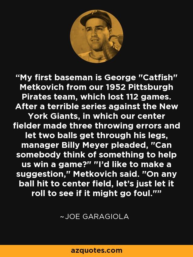 My first baseman is George
