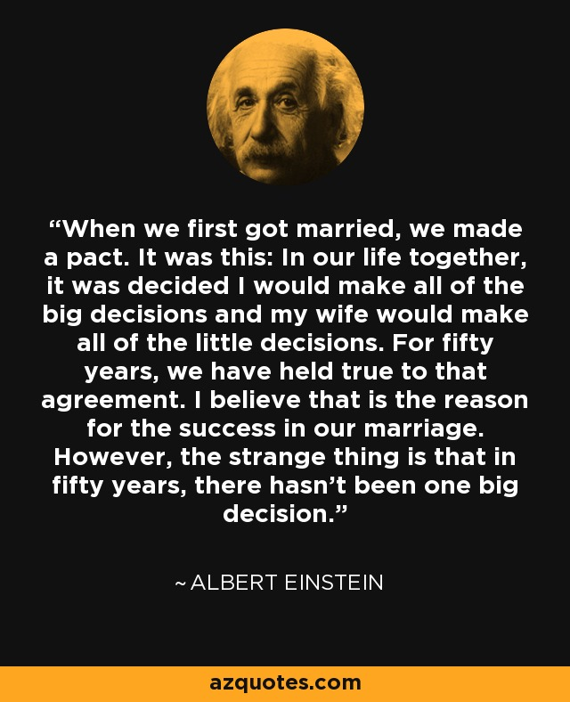 Albert Einstein Quote When We First Got Married We Made A Pact It