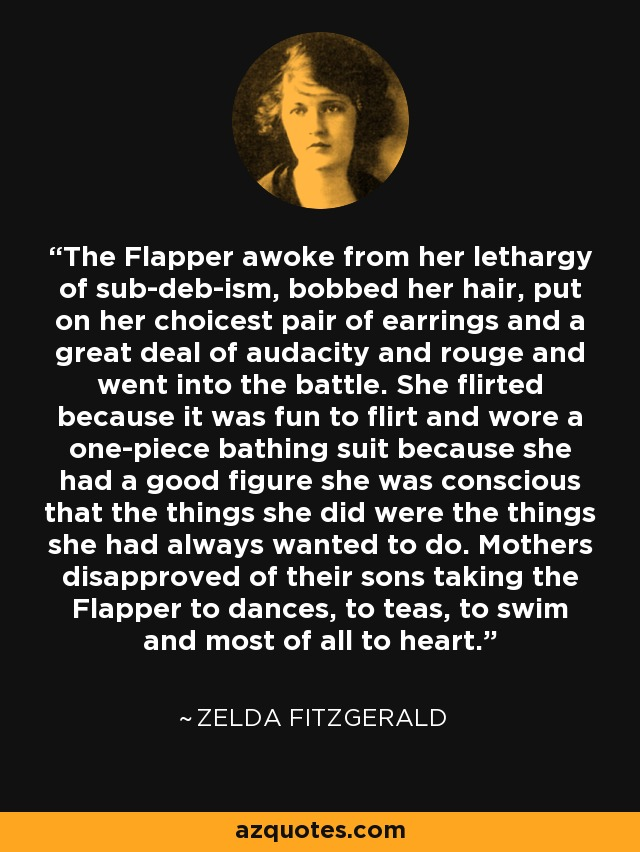 Zelda Fitzgerald Quote The Flapper Awoke From Her Lethargy Of Sub Amazing Zelda Fitzgerald Quotes