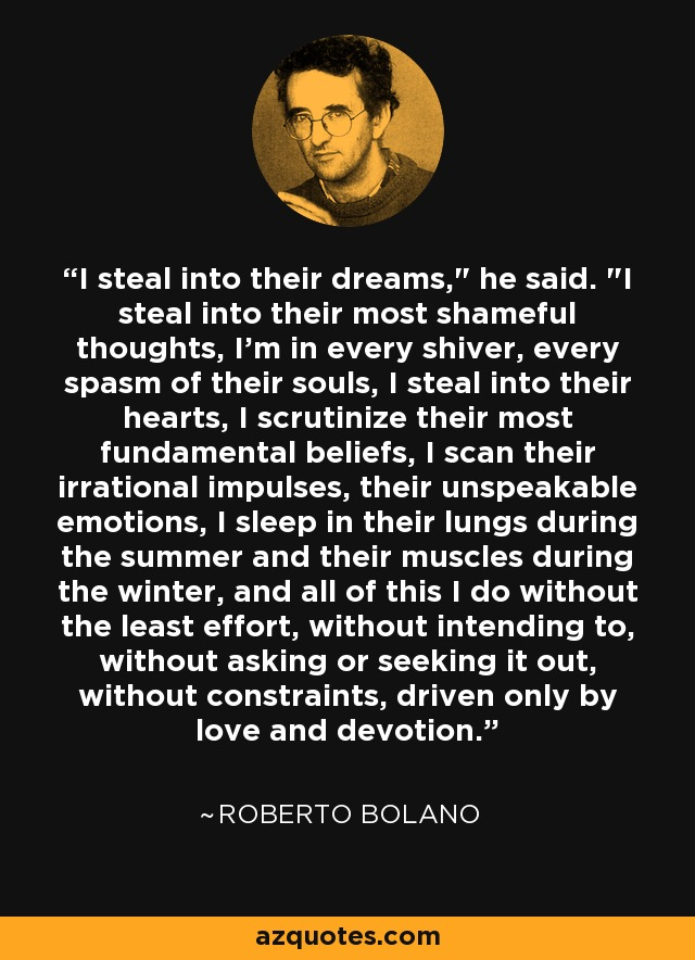 I steal into their dreams,
