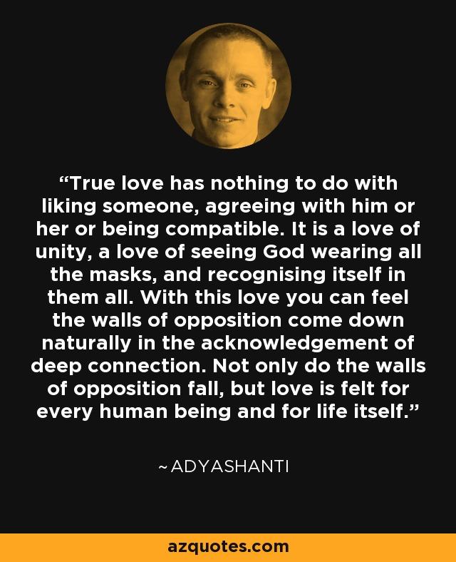 Adyashanti Quote True Love Has Nothing To Do With Liking Someone Inspiration Adyashanti Quotes