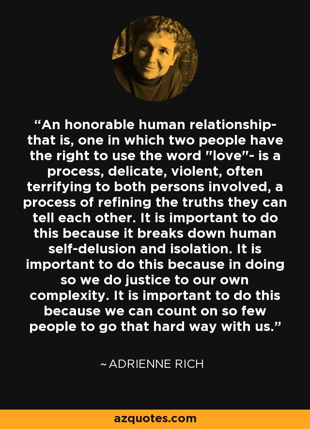 An honorable human relationship- that is, one in which two people have the right to use the word