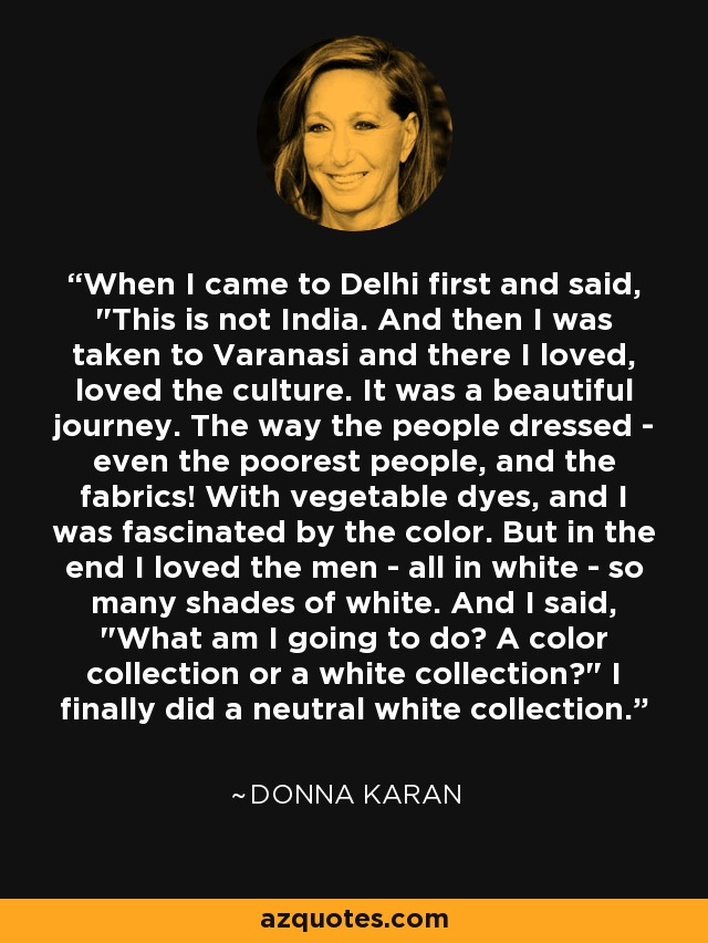 When I came to Delhi first and said,