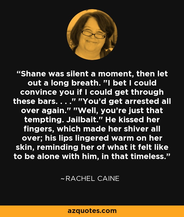 Shane was silent a moment, then let out a long breath.