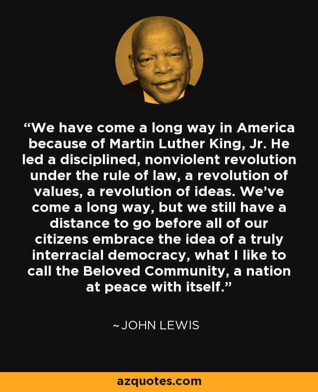 John Lewis Quotes: John Lewis Quote: We Have Come A Long Way In America