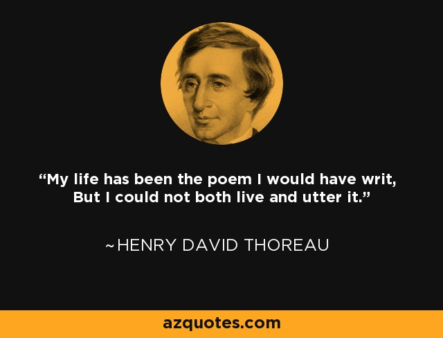 Henry David Thoreau Quote My Life Has Been The Poem I Would Have