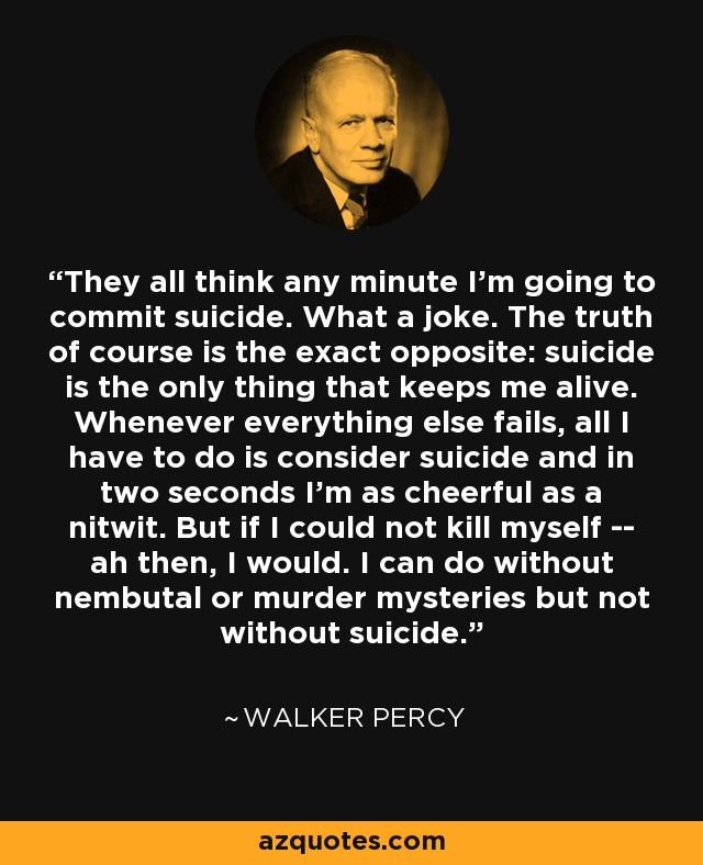 "walker percy Will barrett, the protagonist of walker percy's novel the last gentleman , complains that he cannot figure out ""how to live from one minute to the next on a."