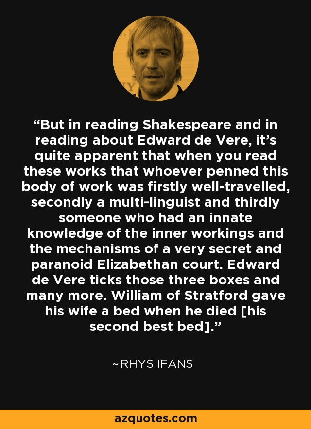 Rhys Ifans quote: But in reading Shakespeare and in reading about