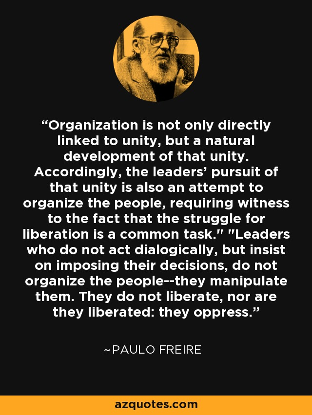 Organization is not only directly linked to unity, but a natural development of that unity. Accordingly, the leaders' pursuit of that unity is also an attempt to organize the people, requiring witness to the fact that the struggle for liberation is a common task.