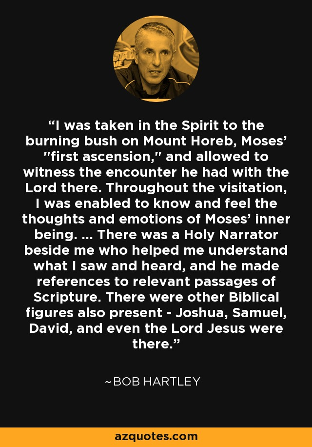 I was taken in the Spirit to the burning bush on Mount Horeb, Moses'