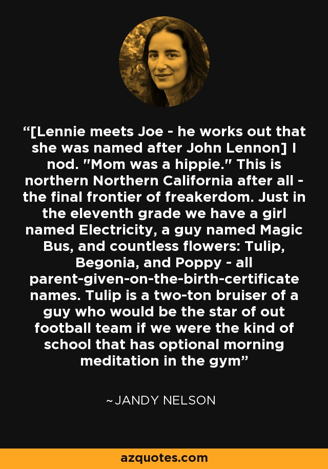 [Lennie meets Joe - he works out that she was named after John Lennon] I nod.