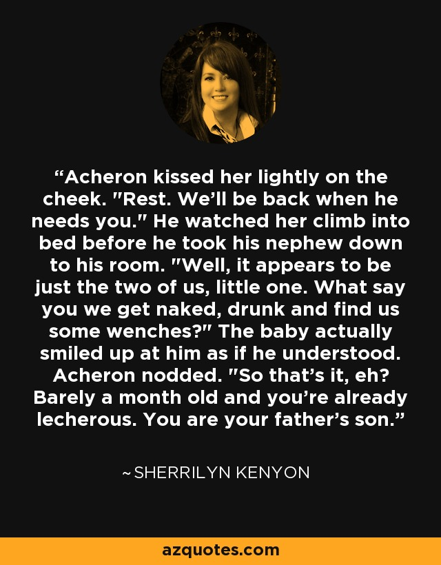 Acheron kissed her lightly on the cheek.