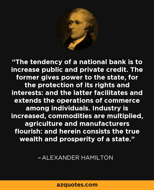 alexander hamilton and the national bank Explanation: after the war america was in lots of debt, so hamilton proposed the  idea of having a national bank where every state would help.