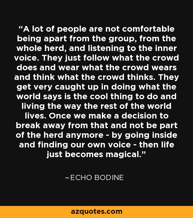 Echo Bodine Quote A Lot Of People Are Not Comfortable Being Apart