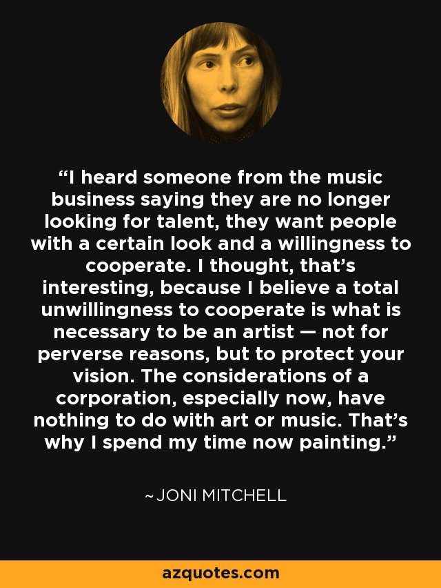 Image result for joni mitchell quote on music corporations