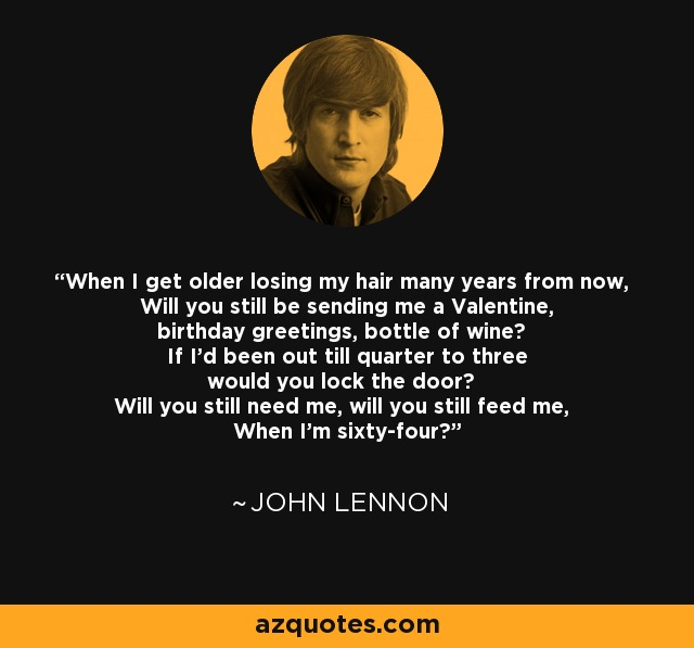 John lennon quote when i get older losing my hair many years from bottles of wine birthday greetings create your own picture when i get older losing my hair many years from now will you still be m4hsunfo