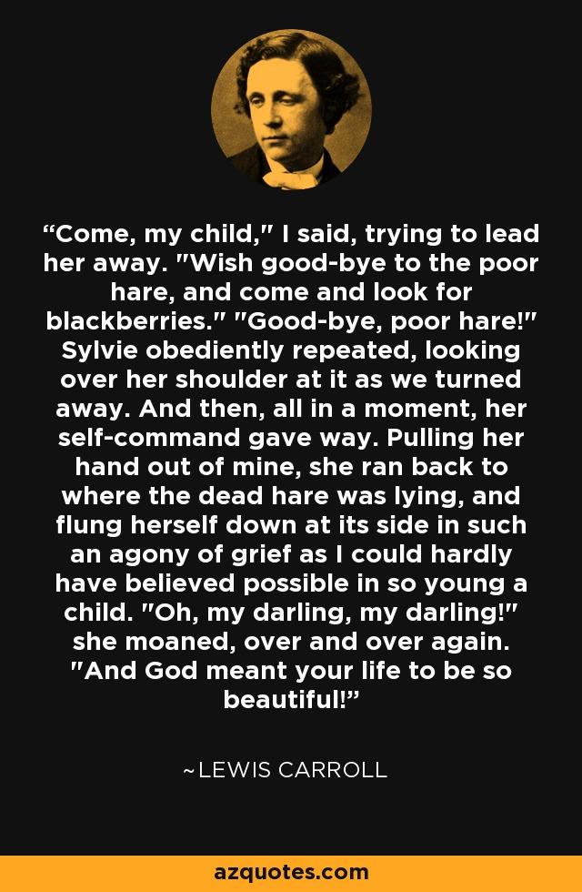 Come, my child,