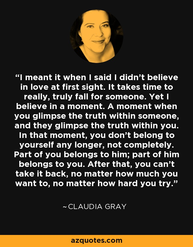 Claudia Gray Quote I Meant It When I Said I Didnt Believe In
