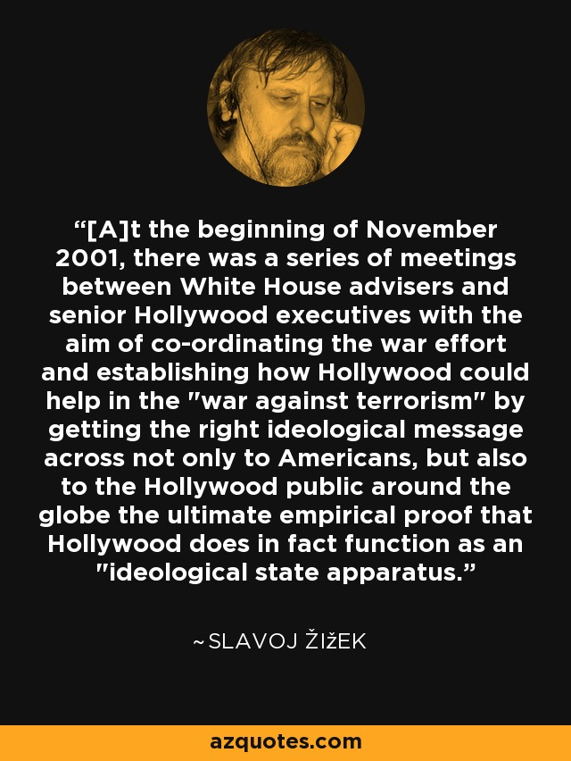 [A]t the beginning of November 2001, there was a series of meetings between White House advisers and senior Hollywood executives with the aim of co-ordinating the war effort and establishing how Hollywood could help in the
