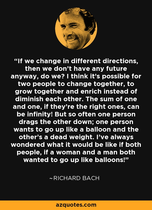 If We Change In Different Directions Then Dont Have Any Future Anyway