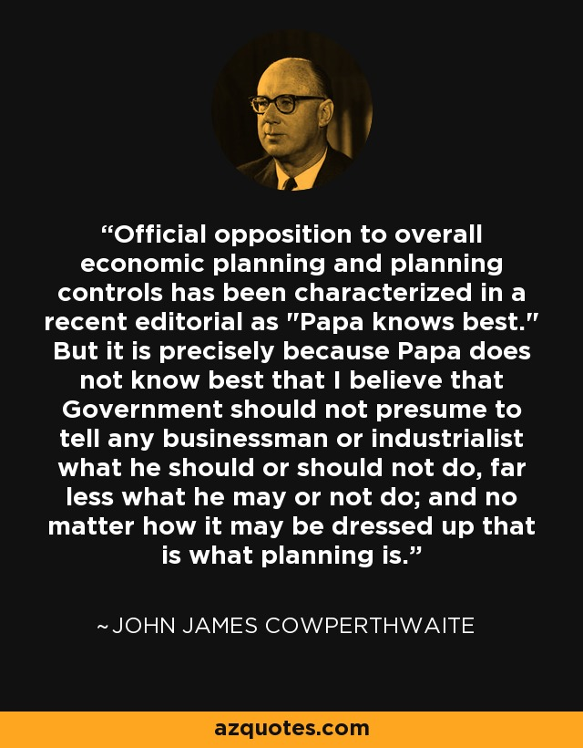 John James Cowperthwaite quote: Official opposition to overall economic  planning and planning controls has...