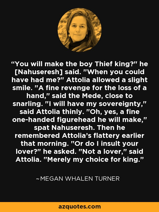 You will make the boy Thief king?