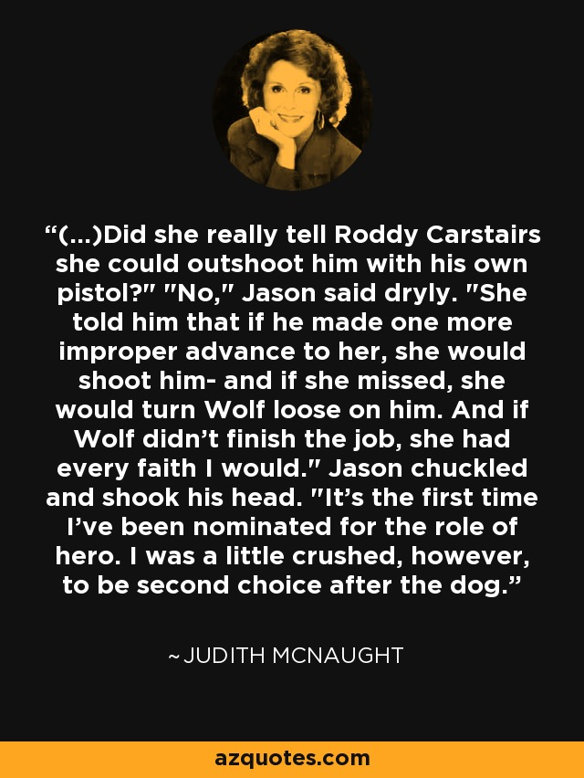 (...)Did she really tell Roddy Carstairs she could outshoot him with his own pistol?