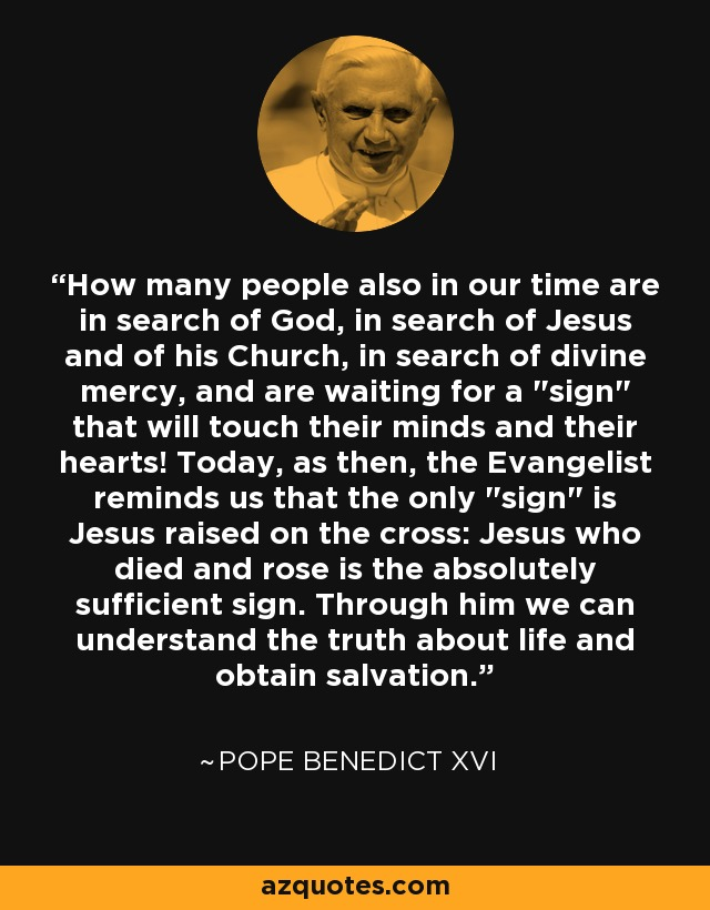 How many people also in our time are in search of God, in search of Jesus and of his Church, in search of divine mercy, and are waiting for a