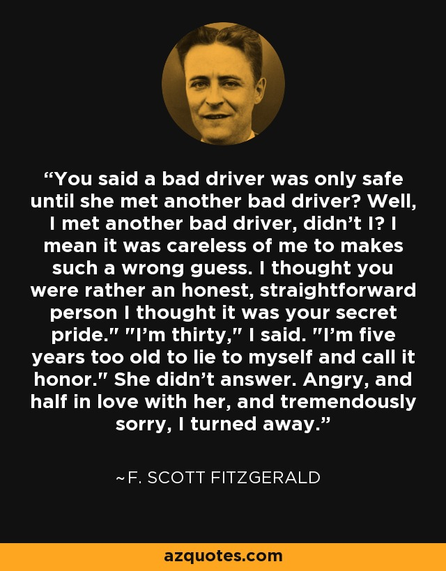 F Scott Fitzgerald quote You said a bad driver was only