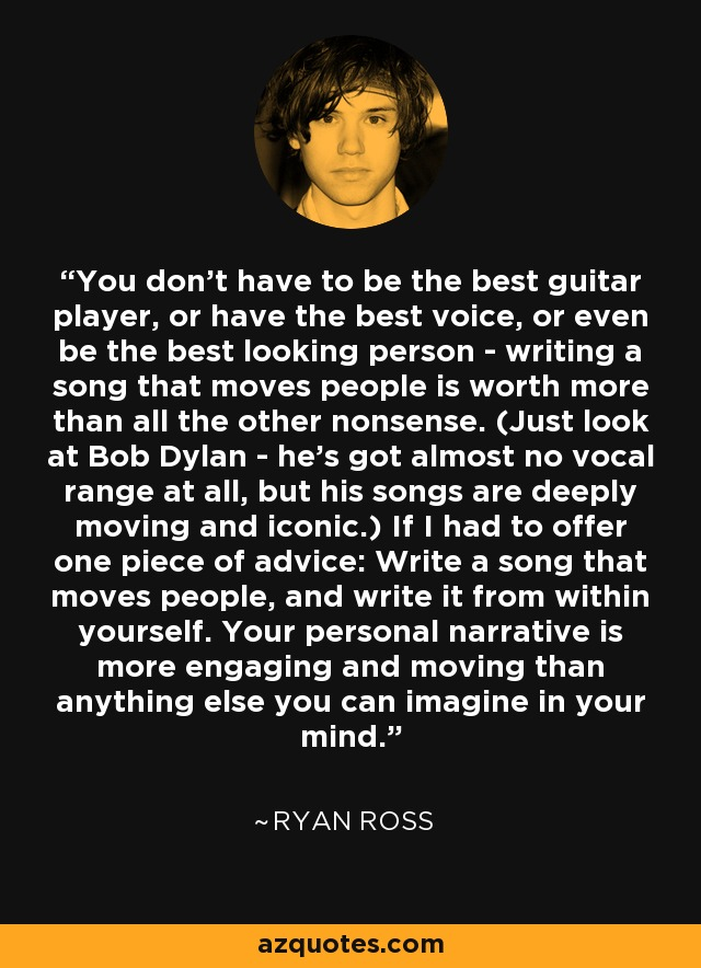 Ryan Ross quote: You don't have to be the best guitar player, or