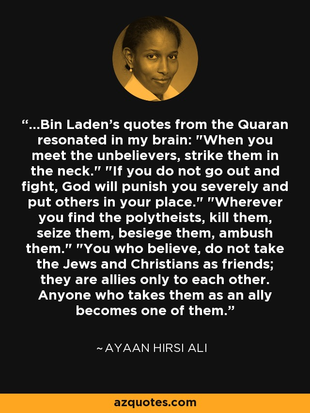 ...Bin Laden's quotes from the Quaran resonated in my brain:
