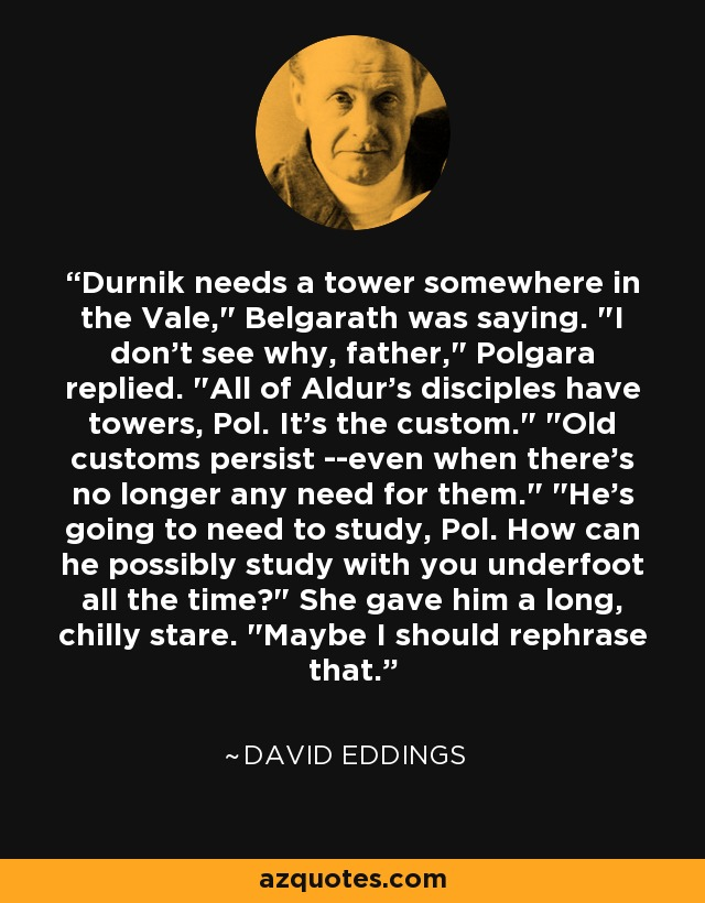 Durnik needs a tower somewhere in the Vale,