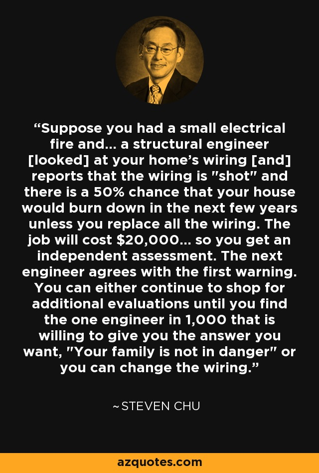 Suppose you had a small electrical fire and... a structural engineer [looked] at your home's wiring [and] reports that the wiring is
