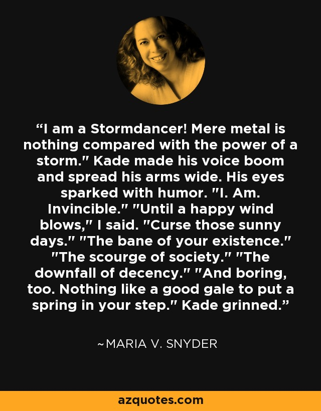 I am a Stormdancer! Mere metal is nothing compared with the power of a storm.