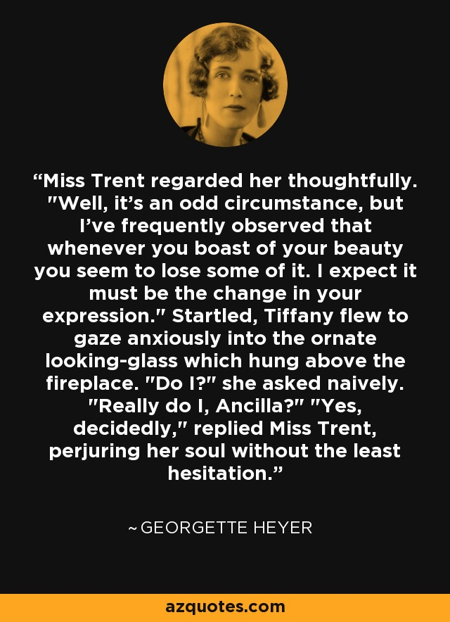 Miss Trent regarded her thoughtfully.