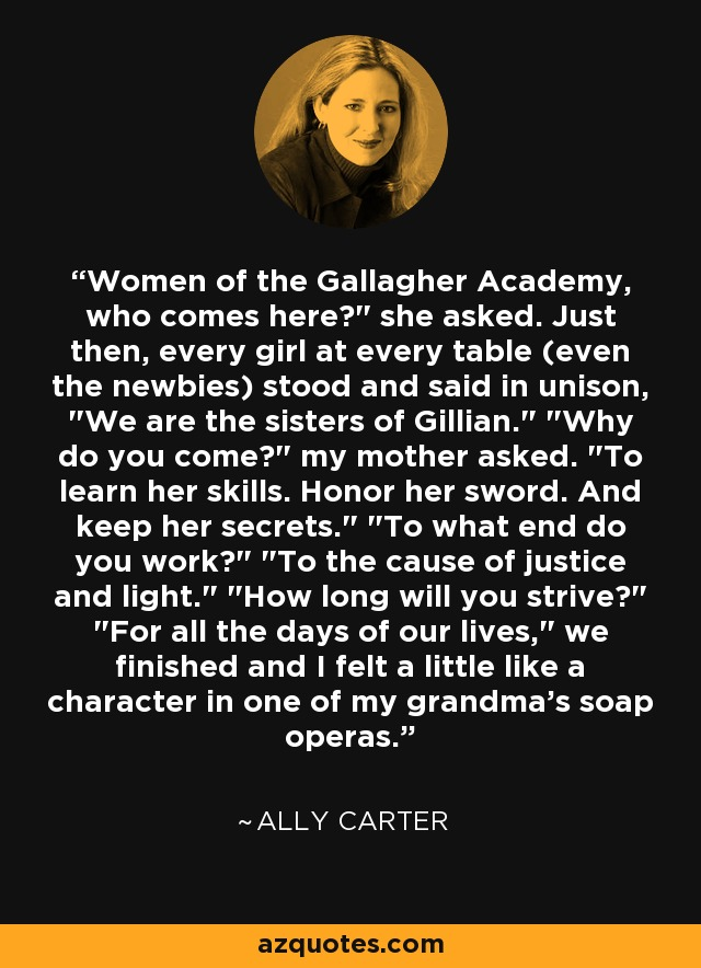Women of the Gallagher Academy, who comes here?