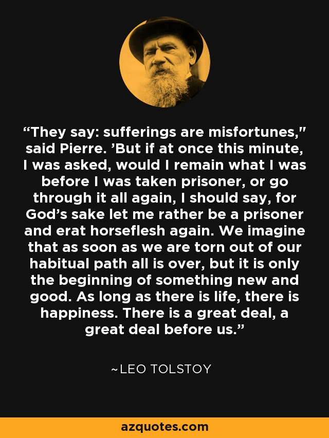 They say: sufferings are misfortunes,